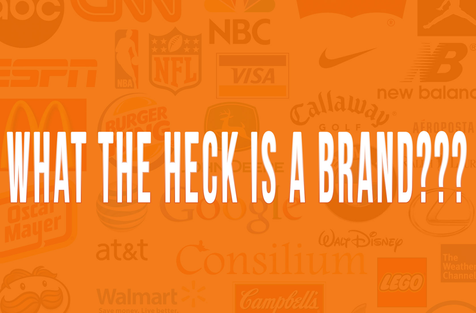 What the heck is a brand?